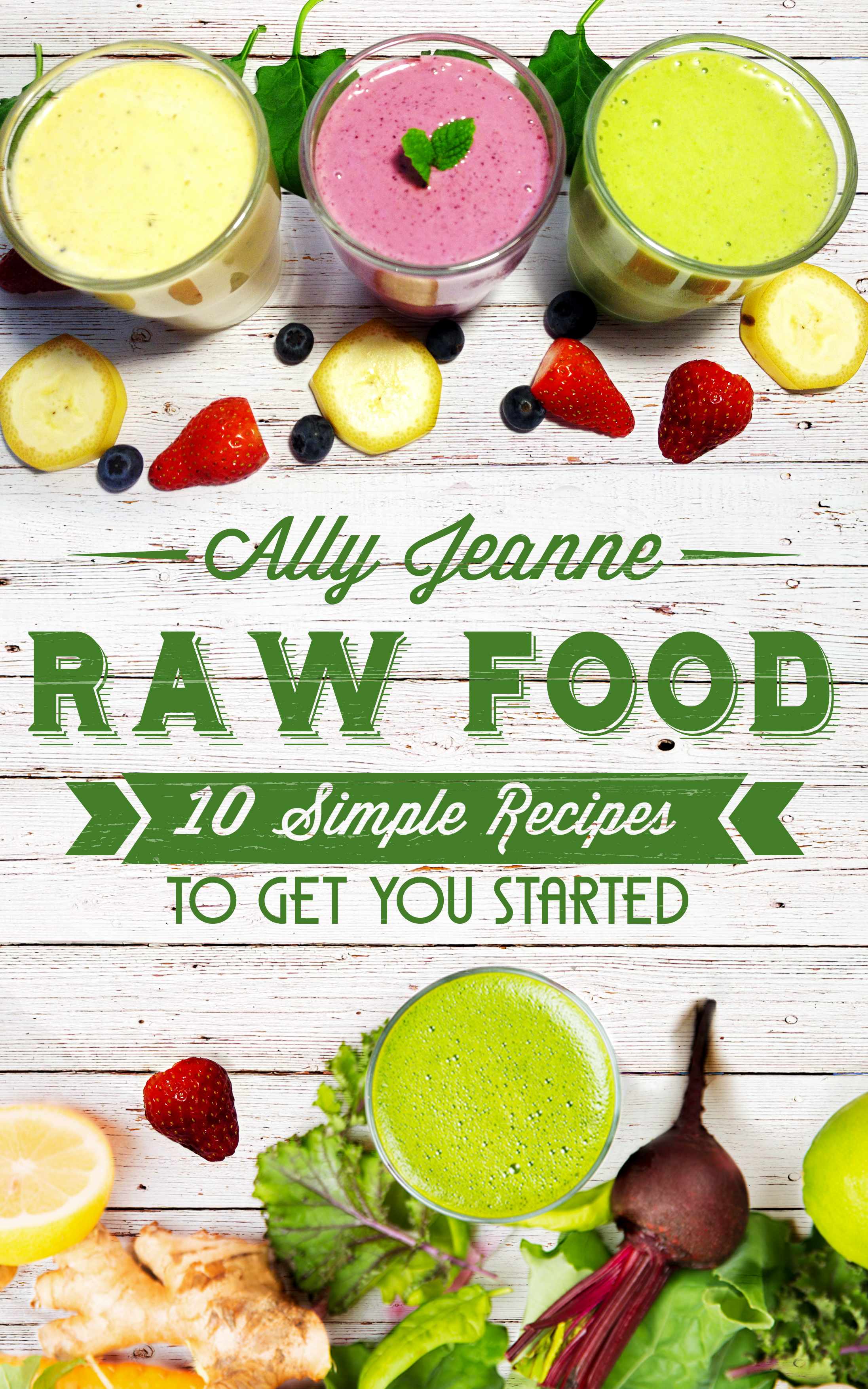 Ebook now available for purchase allys raw kitchen raw food 10 simple recipes forumfinder Image collections